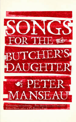 Songs for the Butcher's Daughter (Hardback)