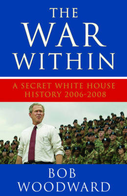 The War within: A Secret White House History 2006-2008 (Hardback)