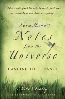 Even More Notes From the Universe: Dancing Life's Dance (Hardback)