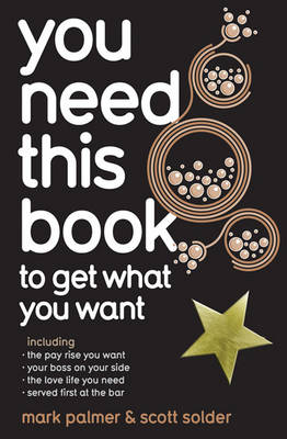 You Need This Book ...: .. to Get What You Want (Paperback)