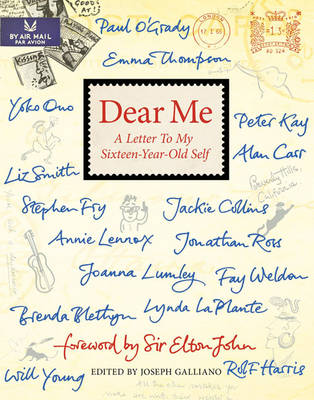 Dear Me: A Letter to My Sixteen-Year-Old Self (Hardback)