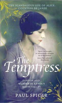 The Temptress: The Scandalous Life of Alice, Countess De Janze (Hardback)