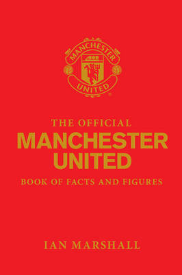 The Official Manchester United Book of Facts and Figures - MUFC (Hardback)