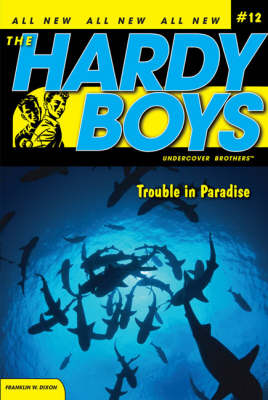 Trouble in Paradise - Hardy Boys 12 (Paperback)