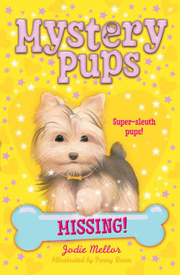 Missing! - Mystery Pups Bk. 3 (Paperback)