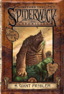 A Giant Problem - Beyond the Spiderwick Chronicles 2 (Hardback)