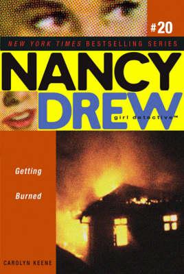 Getting Burned - Nancy Drew 20 (Paperback)