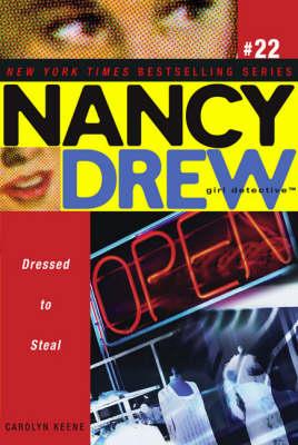Dressed to Steal - Nancy Drew 22 (Paperback)
