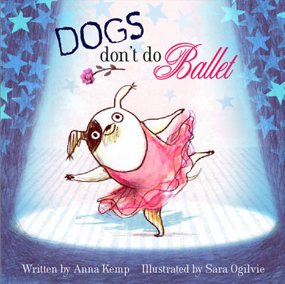 Dogs Don't Do Ballet (Hardback)