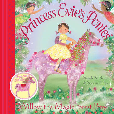 Princess Evie's Ponies: Willow the Magic Forest Pony - Princess Evie's Ponies 2 (Paperback)