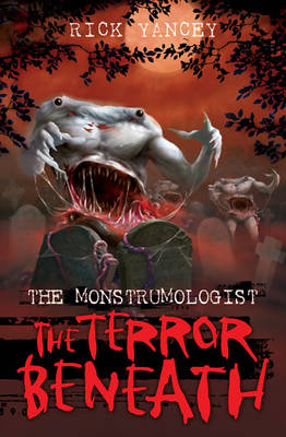 The Monstrumologist: The Terror Beneath (Paperback)