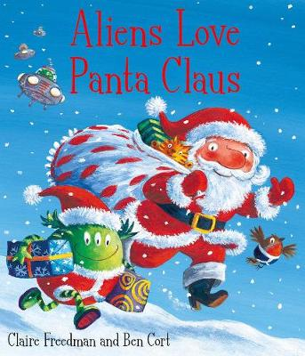 Aliens Love Panta Claus: The perfect Christmas book for all three year olds, four year olds, five year olds and six year olds who want to laugh their festive PANTS OFF! Part of the bestselling ALIENS LOVE UNDERPANTS series (Paperback)