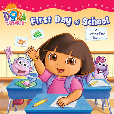 Dora's First Day at School: A Lift-the-Flap Book - Dora the Explorer (Paperback)