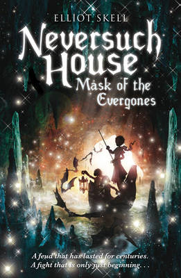 Neversuch House: Mask of the Evergones (Paperback)
