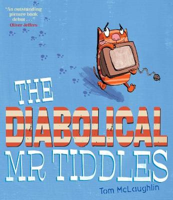 The Diabolical Mr Tiddles (Paperback)