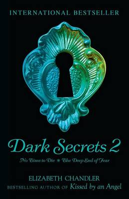 Dark Secrets: No Time to Die & The Deep End of Fear (Paperback)