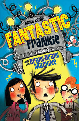 Fantastic Frankie and the Brain-Drain Machine (Paperback)