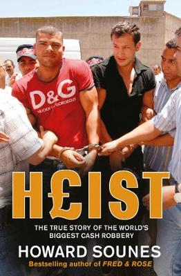 Heist: The True Story of the World's Biggest Cash Robbery (Paperback)