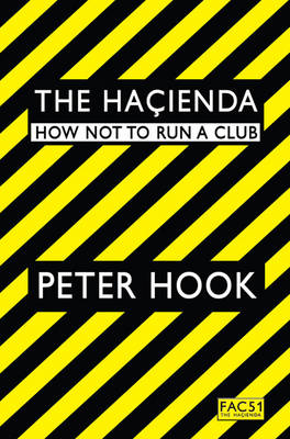 The Hacienda: How Not to Run a Club (Paperback)