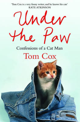 Under the Paw: Confessions of a Cat Man (Paperback)