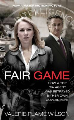 Fair Game: My Life as a Spy, My Betrayal by the White House (Paperback)