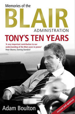 Tony's Ten Years: Memories of the Blair Administration (Paperback)