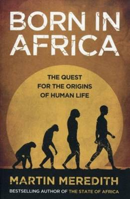 Born in Africa: The Quest for the Origins of Human Life (Paperback)