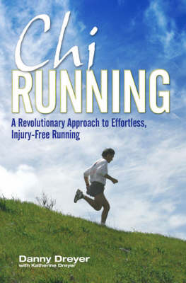 Chirunning: A Revolutionary Approach to Effortless, Injury-Free Running (Paperback)