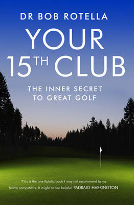 Your 15th Club: The Inner Secret to Great Golf (Paperback)