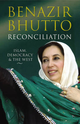 Reconciliation: Islam, Democracy and the West (Paperback)