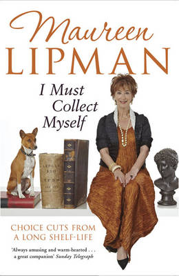 I Must Collect Myself: Choice Cuts From a Long Shelf-Life (Paperback)