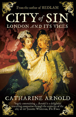 City of Sin: London and its Vices (Paperback)