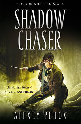 Shadow Chaser - THE CHRONICLES OF SIALA (Paperback)