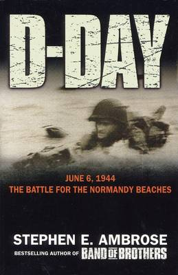 D-Day - 6 June, 1944: The Climactic Battle of World War II (Paperback)