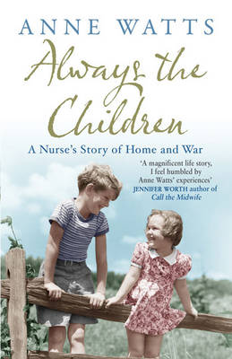 Always the Children: A Nurse's Story of Home and War (Paperback)