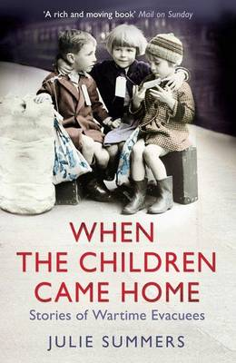 When the Children Came Home: Stories of Wartime Evacuees (Paperback)