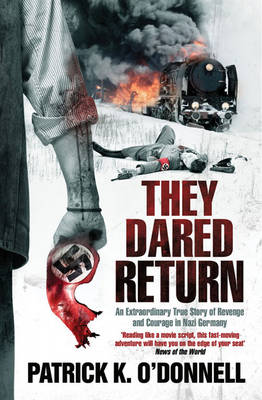 They Dared Return: An extraordinary true story of revenge and courage in Nazi Germany (Paperback)