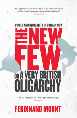 The New Few: Or a Very British Oligarchy (Paperback)