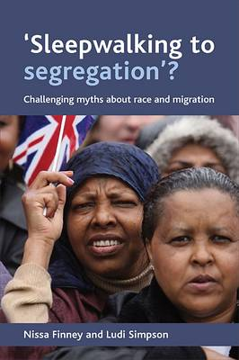 'Sleepwalking to Segregation'?: Challenging Myths About Race and Migration (Paperback)