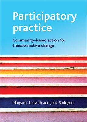 Participatory practice: Community-based action for transformative change (Paperback)