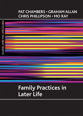 Family practices in later life - Ageing and the Lifecourse Series (Paperback)