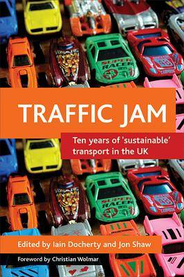 Traffic jam: Ten years of 'sustainable' transport in the UK (Paperback)