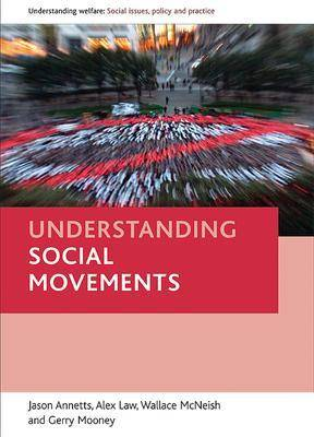 Understanding social welfare movements - Understanding Welfare: Social Issues, Policy and Practice Series (Paperback)
