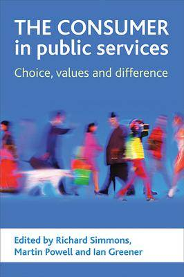 The consumer in public services: Choice, values and difference (Paperback)