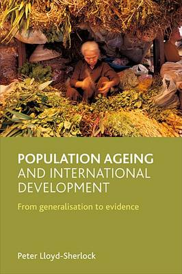 Population ageing and international development: From generalisation to evidence (Paperback)