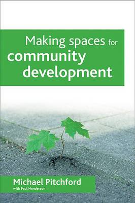 Making spaces for community development (Paperback)