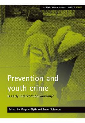 Prevention and youth crime: Is early intervention working? - Researching Criminal Justice Series (Paperback)