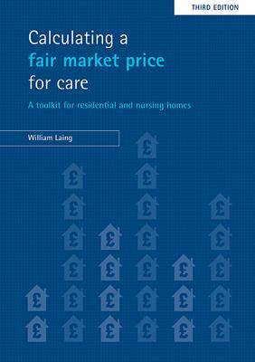 Calculating a fair market price for care: A toolkit for residential and nursing homes (Paperback)