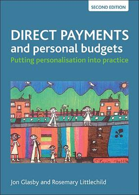 Direct payments and personal budgets: Putting personalisation into practice (Paperback)