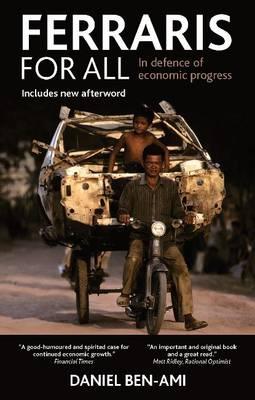 Ferraris for all: In defence of economic progress (Paperback)